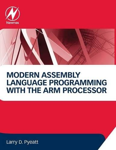 Modern Assembly Language Programming with the ARM Processor by imusti