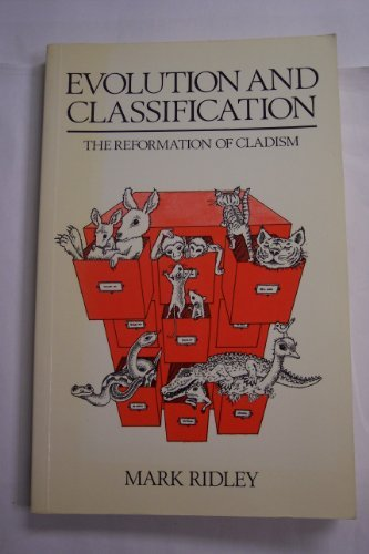 Evolution and Classification: Reformation of Cladism por Mark Ridley