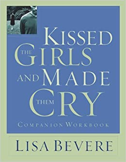 Book Kissed the Girls and Made Them Cry Workbook by Lisa Bevere (2004-10-21)