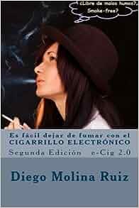 Es fácil dejar de fumar con el CIGARRILLO ELECTRÓNICO: e-Cig ...