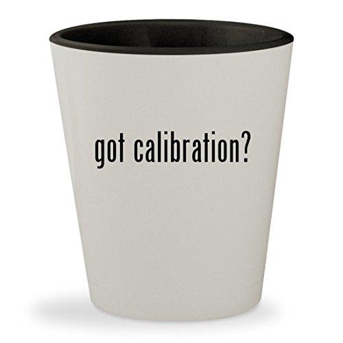 got calibration? - White Outer & Black Inner Ceramic 1.5oz Shot Glass