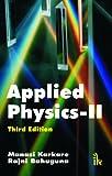 Applied Physics-II(Third Edition), Karkare, Manasi, Sr. and Bahuguna, Rajni, Sr., 9382332227
