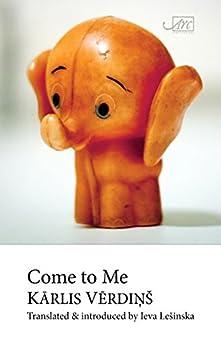 Come to Me by [Vērdiņš, Kārlis]