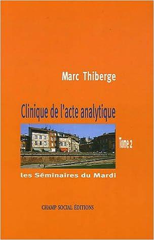 En ligne téléchargement gratuit Les Séminaires du Mardi - Tome 2: Clinique de l'acte analytique epub pdf