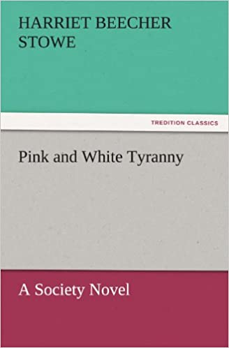 Pink and White Tyranny: A Society Novel (TREDITION CLASSICS)