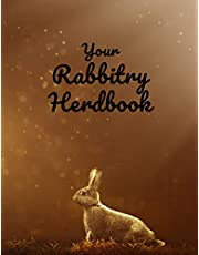 Your Rabbitry Herdbook: Records, Pedigrees, and Logbook: An All in One Notebook