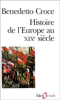 Histoire de l'Europe au XIXe siècle par Benedetto Croce