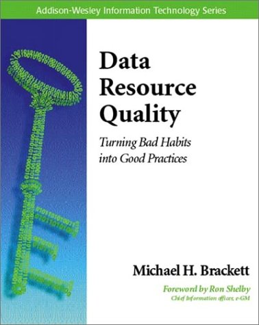 Data Resource Quality: Turning Bad Habits into Good Practices by Addison-Wesley Professional