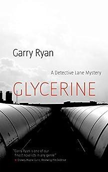Glycerine (Detective Lane Mysteries) by [Ryan, Garry]