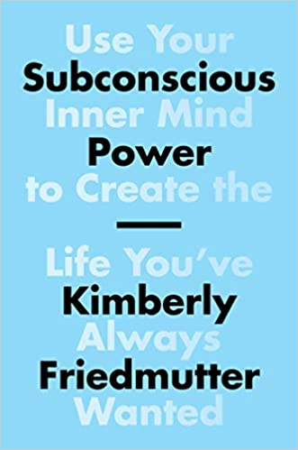 The Subconscious Power: Use Your Inner Mind to Create the Life You've Always Wanted travel product recommended by Kimberly Friedmutter on Lifney.