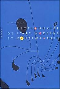 Dictionnaire de l'art moderne et contemporain par Gérard Durozoi