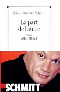 La part de l'autre : roman, Schmitt, Éric-Emmanuel