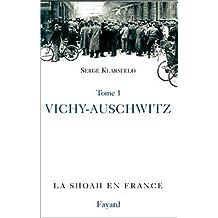 SHOAH EN FRANCE T01 : VICHY-AUSCHWITZ
