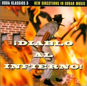 Cuba Classics 3: Diablo Al Infierno