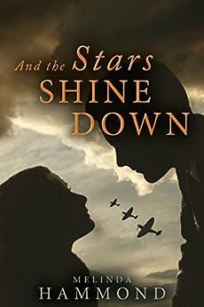 And The Stars Shine Down by [Hammond, Melinda]