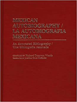 Book Mexican Autobiography: An Annotated Bibliography (Bibliographies & Indexes in World History)