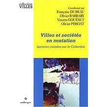 Villes et Societes En Mutation: Lectures Croisees Colombie