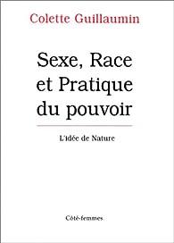 Sexe, race et pratique du pouvoir par Colette Guillaumin