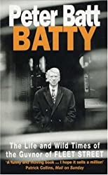 Batty: The Life and Wild Times of the Guvnor of Fleet Street