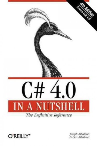 [(C# 4.0 in a Nutshell: The Definitive Reference )] [Author: Joseph Albahari] [Feb-2010]
