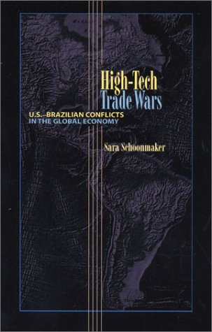 Read Online High-Tech Trade Wars: U.S.-Brazilian Conflicts in the Global Economy (Pitt Latin American Series) PDF
