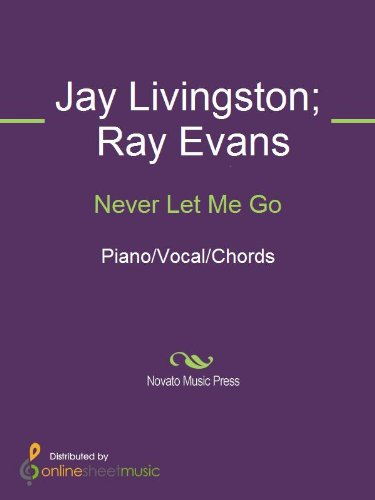 Never Let Me Go Kindle Edition By Jay Livingston Ray Evans Arts