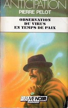 Observation du virus en temps de paix (French Edition) Pierre Pelot