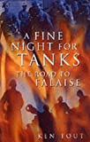 A Fine Night for Tanks : The Road to Falaise, Tout, Ken, 0750931892
