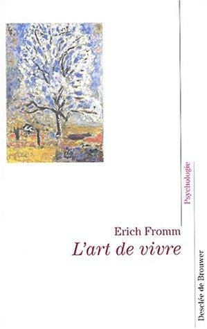 L'Art de vivre Broché – 14 avril 2003 Erich Fromm L'Art de vivre Desclée de Brouwer 2220052540