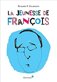 La jeunesse de François par Benjamin S. Szlakmann