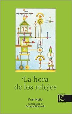 La hora de los relojes (Orihuela): Amazon.es: Fran Nuño, Enrique Quevedo: Libros