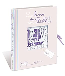 Le Livre De Mon Bebe French Edition Larousse