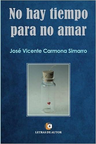 No hay tiempo para no amar (Spanish Edition) (Spanish) Paperback – July 15, 2014