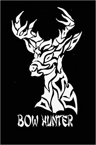 Buy Bow Hunter Deer Hunting Journal Deer Hunting Gifts For Men Funny Deer Hunters Track Record Of Species Location Gear Shooting Seasons Dates Book Online At Low Prices In India