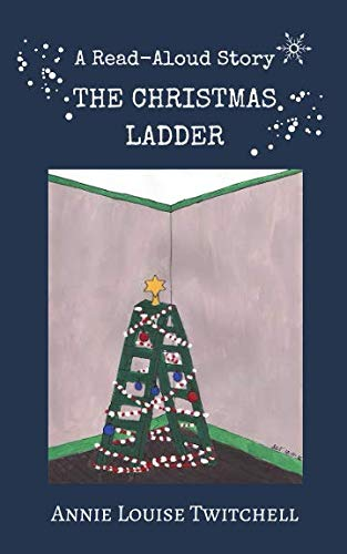 The Christmas Ladder: A Christmas Read Aloud Story