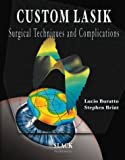 Custom Lasik : Surgical Techniques and Complications, Brint, Stephen, 1556426070