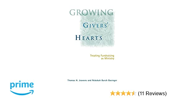 Growing Givers Hearts: Treating Fundraising as Ministry