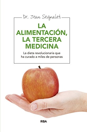 Alimentación, la tercera medicina de Dr. Jean Seignalet