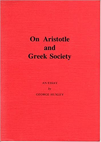 Narrative Essay Thesis On Aristotle And Greek Society An Essay George Leonard Huxley   Amazoncom Books Essay About Healthy Diet also High School Dropout Essay On Aristotle And Greek Society An Essay George Leonard Huxley  Thesis For Persuasive Essay