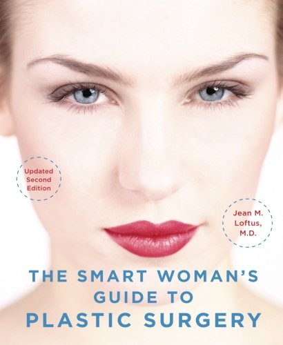 The Smart Woman's Guide to Plastic Surgery, Updated Second Edition