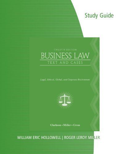 By Kenneth W. Clarkson Study Guide for Clarkson/Cross/Miller's Business Law: Text and Cases - Legal, Ethical, Global, and C (12th Edition) pdf