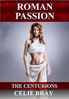 Roman Passion (The Centurions Book 2) (English Edition) de [Bray, Celie]
