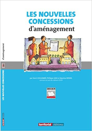 Livre gratuits en ligne Les Nouvelles Concessions d'Aménagement pdf