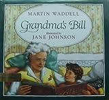 Grandma's Bill, Martin Waddell, 0531059235