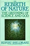 The Rebirth of Nature, Rupert Sheldrake, 055307105X