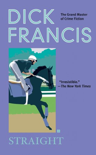 Straight (A Dick Francis Novel) by [Francis, Dick]