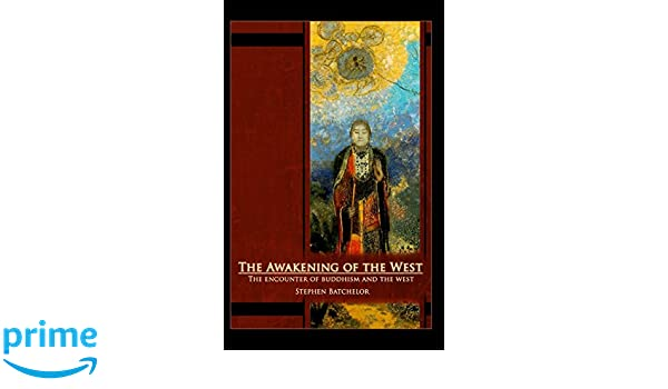 The Awakening of the West: The Encounter of Buddhism and Western ...