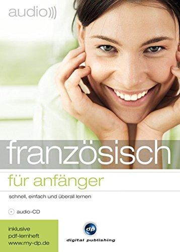 audio für anfänger: audio französisch für anfänger: schnell, einfach und überall lernen/Audio-CD mit PDF-Download