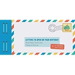 Letters to Open on Your Birthday: Write Now. Read Later. Treasure Forever.