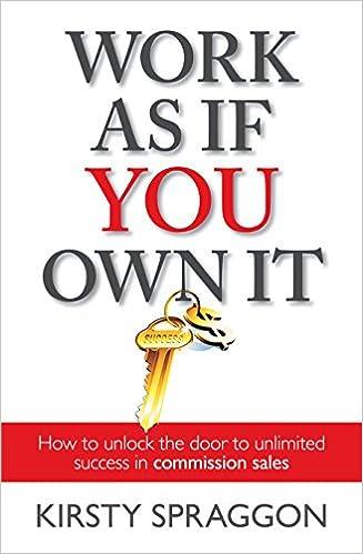 Téléchargez des livres gratuits sur pc Work As If You Own IT: How to unlock the door to unlimited success in commission sales PDF ePub iBook